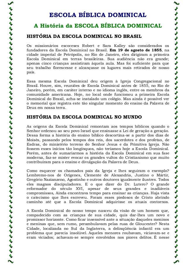 ESCOLA BÍBLICA DOMINICALA História da ESCOLA BÍBLICA DOMINICALHISTÓRIA DA ESCOLA DOMINICAL NO BRASILOs missionários escoce...