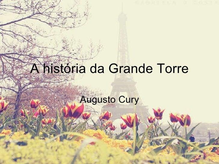 A história da Grande Torre Augusto Cury