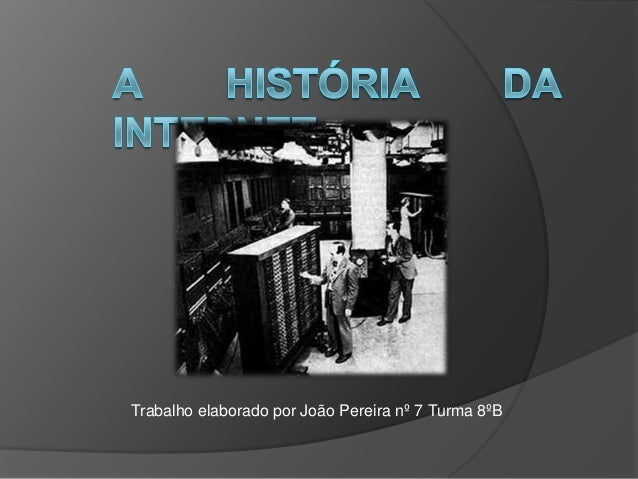 Trabalho elaborado por João Pereira nº 7 Turma 8ºB