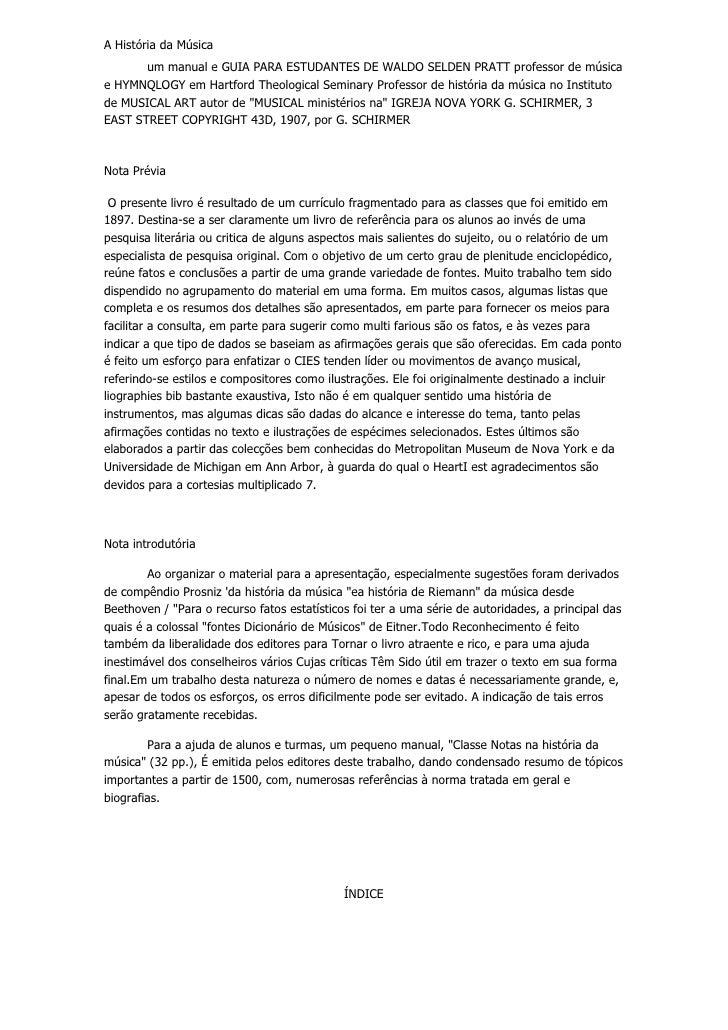A História da Música       um manual e GUIA PARA ESTUDANTES DE WALDO SELDEN PRATT professor de músicae HYMNQLOGY em Hartfo...