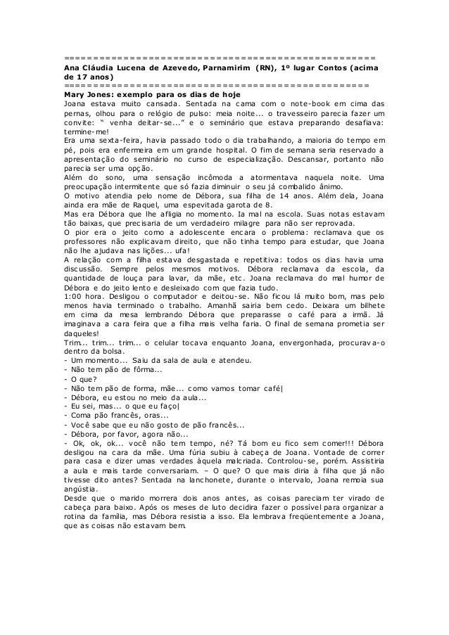 =================================================== Ana Cláudia Lucena de Azevedo, Parnamirim (RN), 1º lugar Contos (acima...