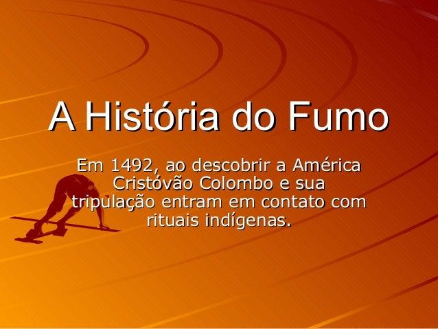 Em 1492, ao descobrir a AméricaEm 1492, ao descobrir a AméricaCristóvão Colombo e suaCristóvão Colombo e suatripulação ent...