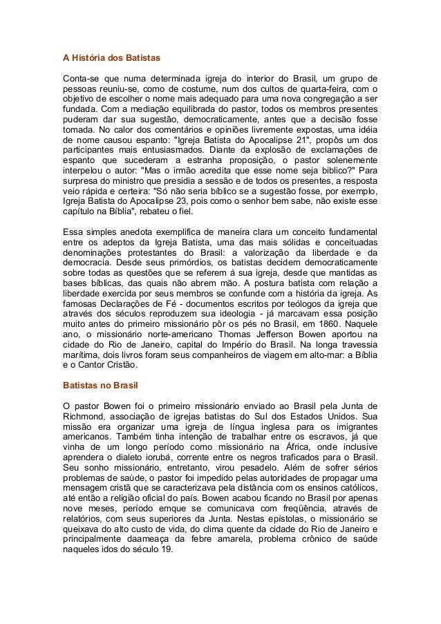 A História dos BatistasConta-se que numa determinada igreja do interior do Brasil, um grupo depessoas reuniu-se, como de c...