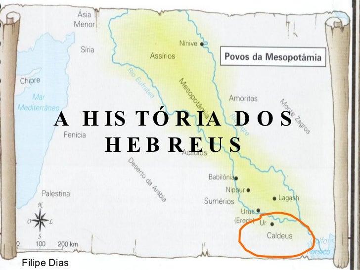 A HISTÓRIA DOS HEBREUS Filipe Dias