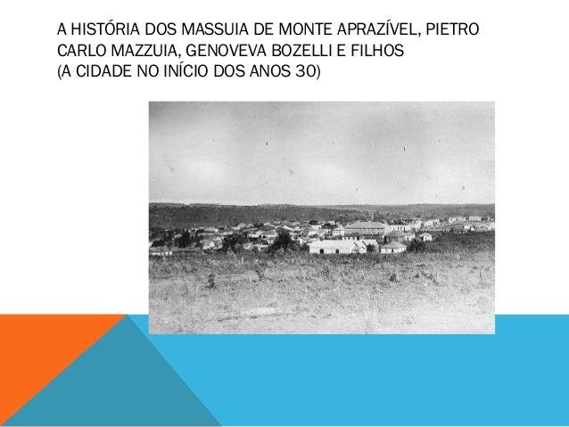 A HISTÓRIA DOS MASSUIA DE MONTE APRAZÍVEL, PIETRO CARLO MAZZUIA, GENOVEVA BOZELLI E FILHOS (A CIDADE NO INÍCIO DOS ANOS 30)