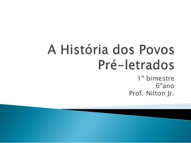 1º bimestre 6ºano Prof. Nilton Jr.