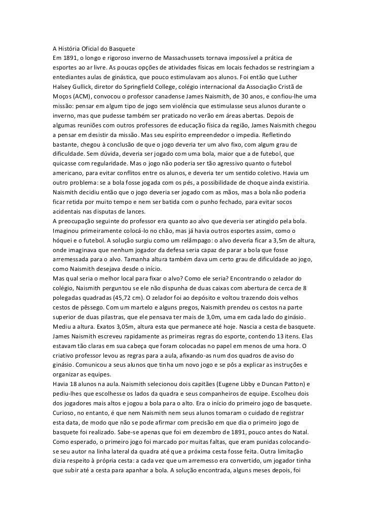 A História Oficial do BasqueteEm 1891, o longo e rigoroso inverno de Massachussets tornava impossível a prática deesportes...