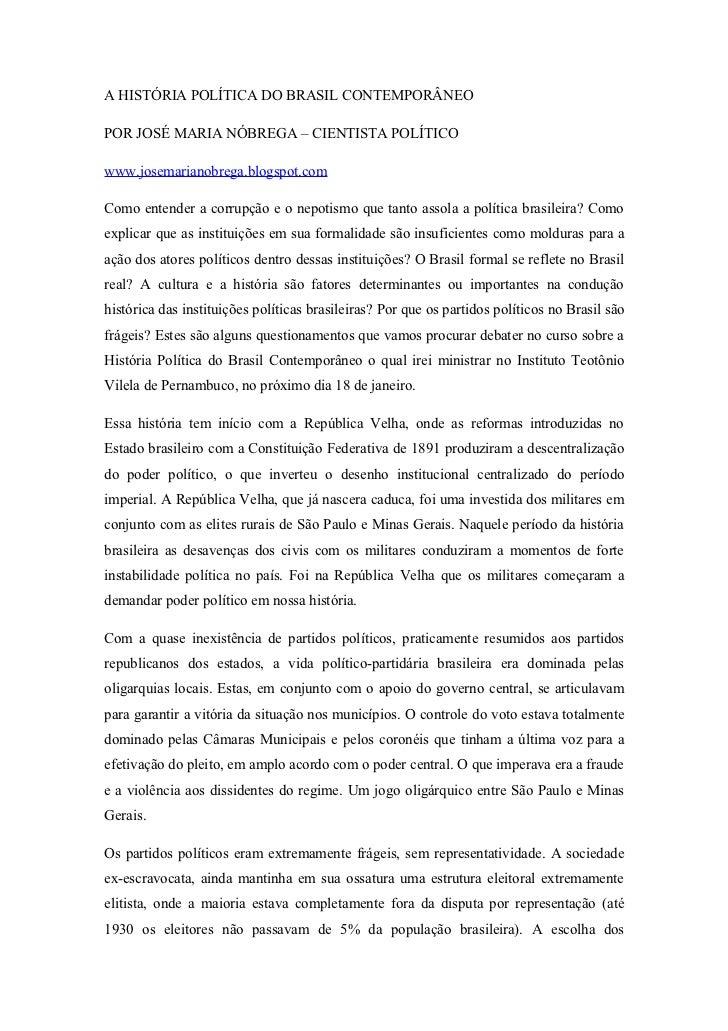 A HISTÓRIA POLÍTICA DO BRASIL CONTEMPORÂNEO  POR JOSÉ MARIA NÓBREGA – CIENTISTA POLÍTICO  www.josemarianobrega.blogspot.co...