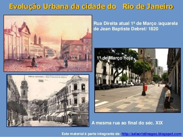 Evolução Urbana da cidade do Rio de Janeiro Rua Direita atual 1º de Março /aquarela de Jean Baptiste Debret/ 1820 Este mat...