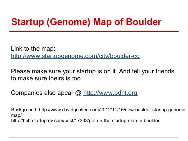 Startup (Genome) Map of BoulderLink to the map:http://www.startupgenome.com/city/boulder-coPlease make sure your startup i...