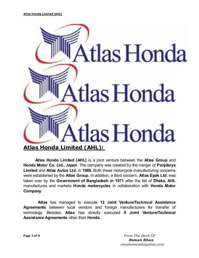 Atlas Honda Limited (AHL)  Atlas Honda Limited (AHL): Atlas Honda Limited (AHL) is a joint venture between the Atlas Group...