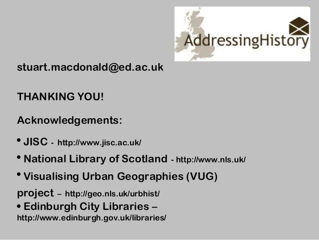 stuart.macdonald@ed.ac.uk THANKING YOU! Acknowledgements: • JISC - http://www.jisc.ac.uk/ • National Library of Scotland -...