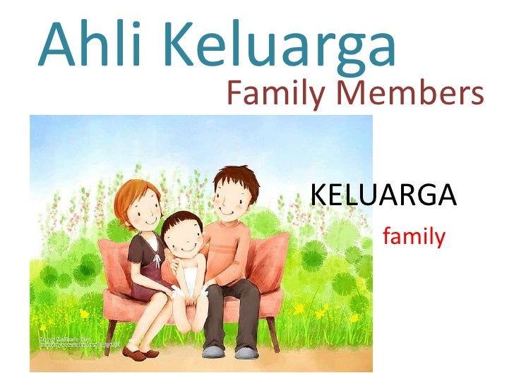 Ahli Keluarga      Family Members          KELUARGA              family