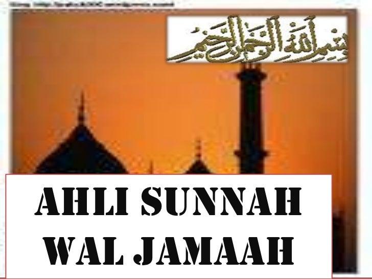 AHLI SUNNAH WAL JAMAAH<br />