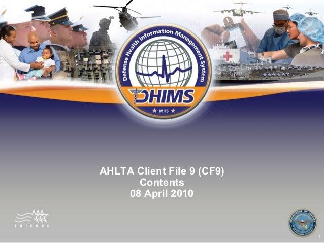 1 AHLTA Client File 9 (CF9) Contents 08 April 2010