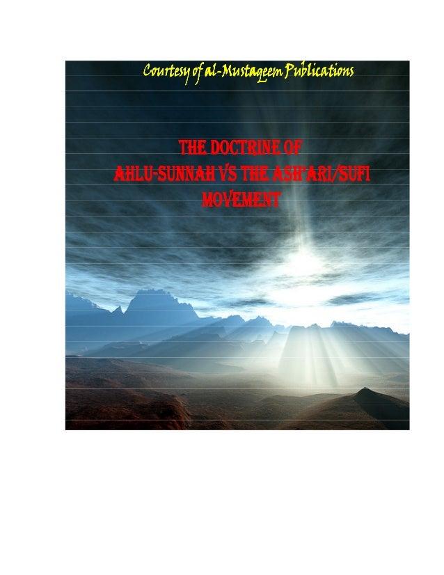 Courtesy of al-Mustaqeem Publications al-  THE DOCTRINE OF AHLUASH'ARI/SUFI AHLU-SUNNAH VS THE ASH'ARI/SUFI MOVEMENT