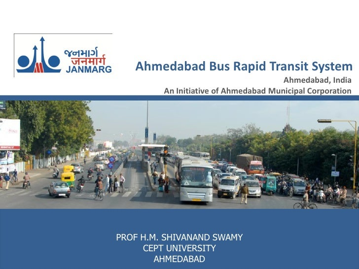 Ahmedabad Bus Rapid Transit System                                       Ahmedabad, India         An Initiative of Ahmedab...