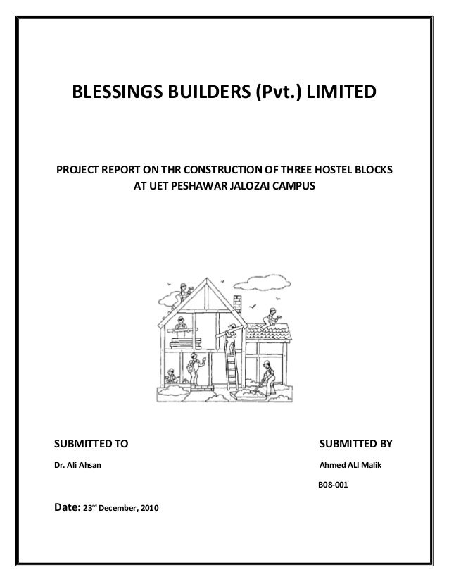 BLESSINGS BUILDERS (Pvt.) LIMITED PROJECT REPORT ON THR CONSTRUCTION OF THREE HOSTEL BLOCKS AT UET PESHAWAR JALOZAI CAMPUS...