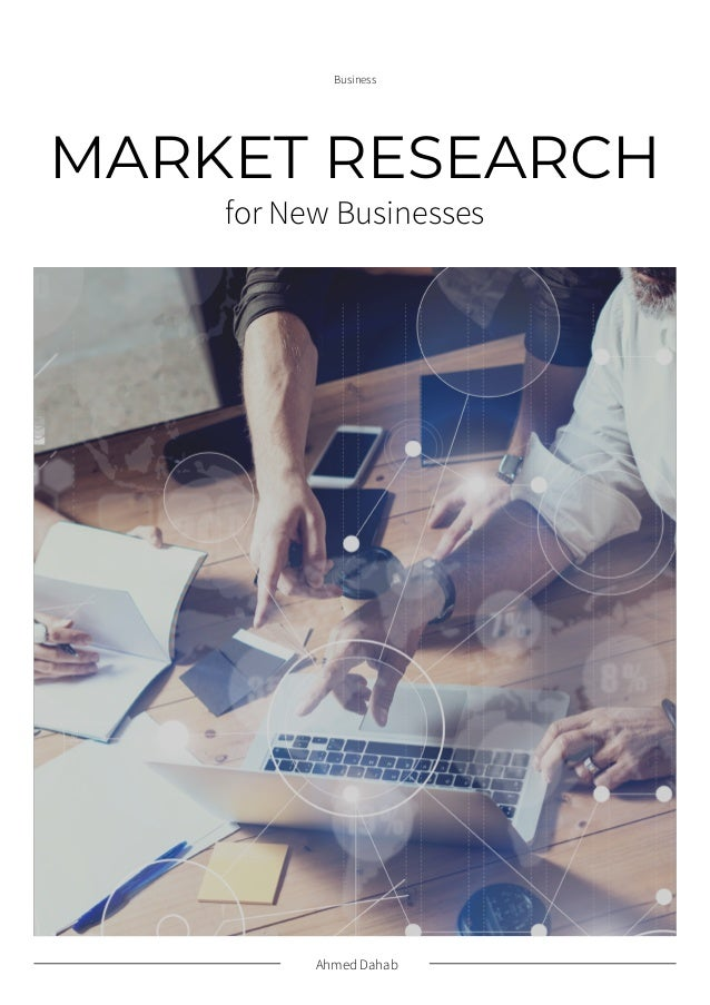 Ahmed Dahab Business MARKET RESEARCH for New Businesses