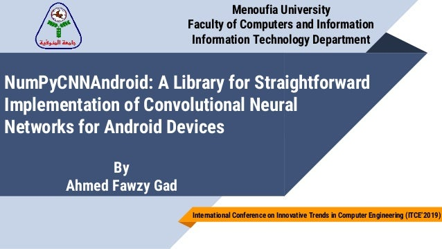 NumPyCNNAndroid: A Library for Straightforward Implementation of Convolutional Neural Networks for Android Devices Menoufi...