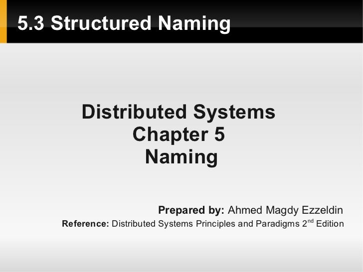 5.3 Structured Naming        Distributed Systems              Chapter 5               Naming                          Prep...