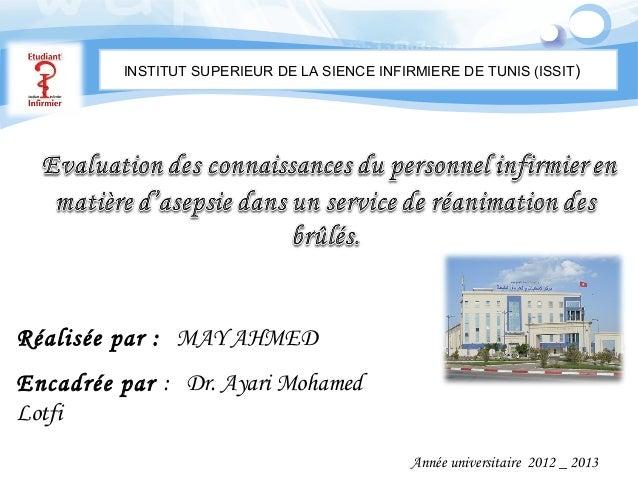 INSTITUT SUPERIEUR DE LA SIENCE INFIRMIERE DE TUNIS (ISSIT)  Réalisée par : MAY AHMED Encadrée par : Dr. Ayari Mohamed Lot...