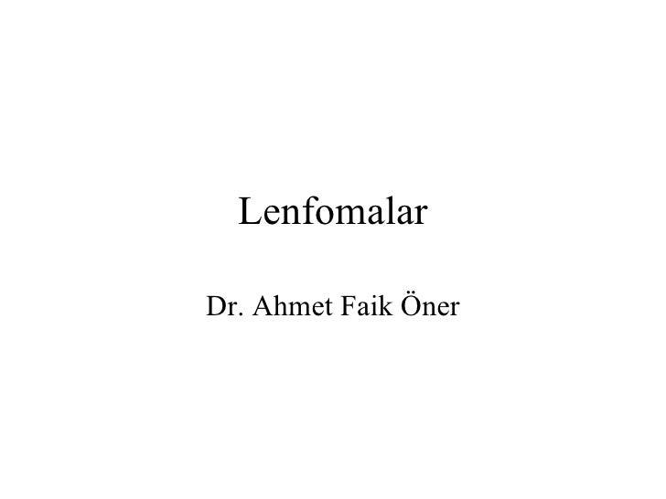 LenfomalarDr. Ahmet Faik Öner