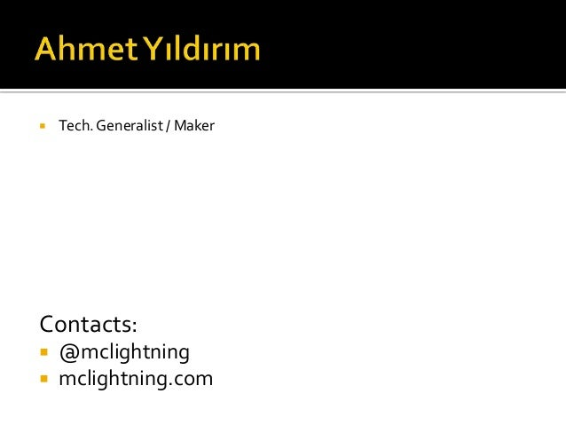  Tech.Generalist / Maker Contacts:  @mclightning  mclightning.com
