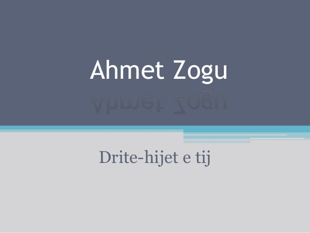 Ahmet Zogu Drite-hijet e tij
