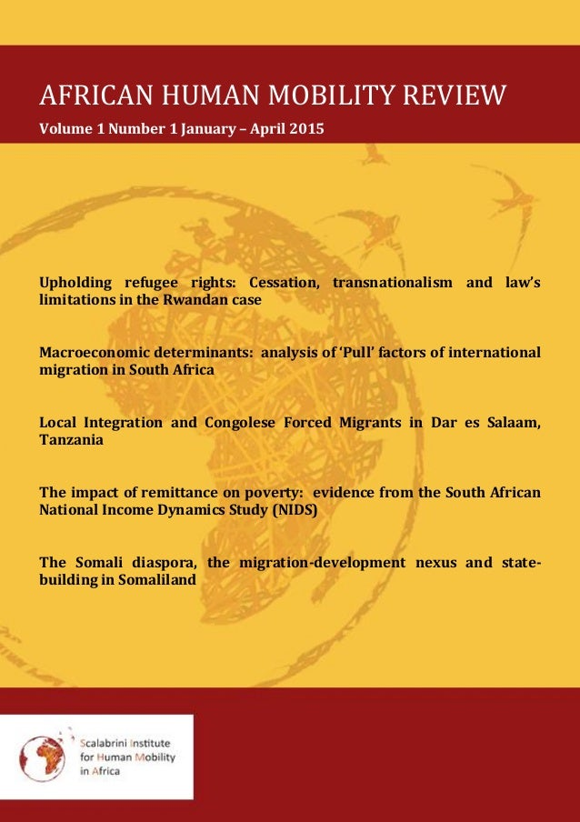 AFRICAN HUMAN MOBILITY REVIEW Volume 1 Number 1 January – April 2015 Upholding refugee rights: Cessation, transnationalism...