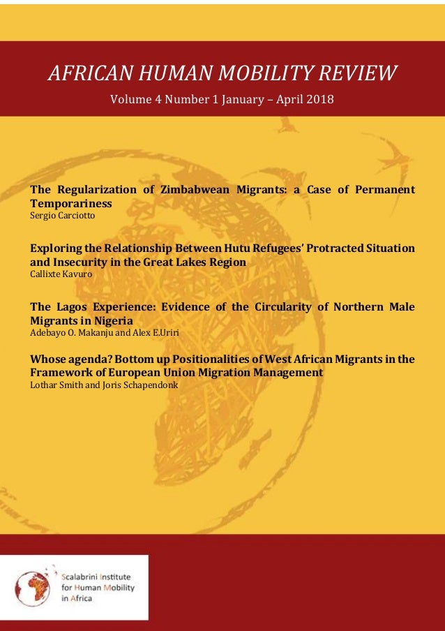 AFRICAN HUMAN MOBILITY REVIEW Volume 4 Number 1 January – April 2018 The Regularization of Zimbabwean Migrants: a Case of ...