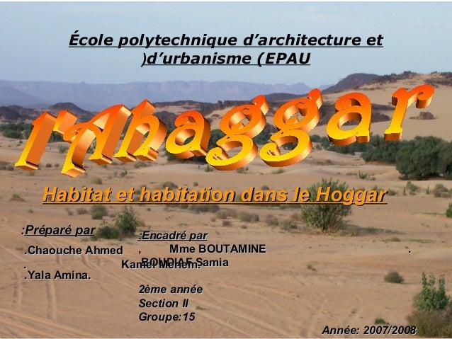 École polytechnique d'architecture etd'urbanisme (EPAU(Habitat et habitation dans le HoggarHabitat et habitation dans le H...
