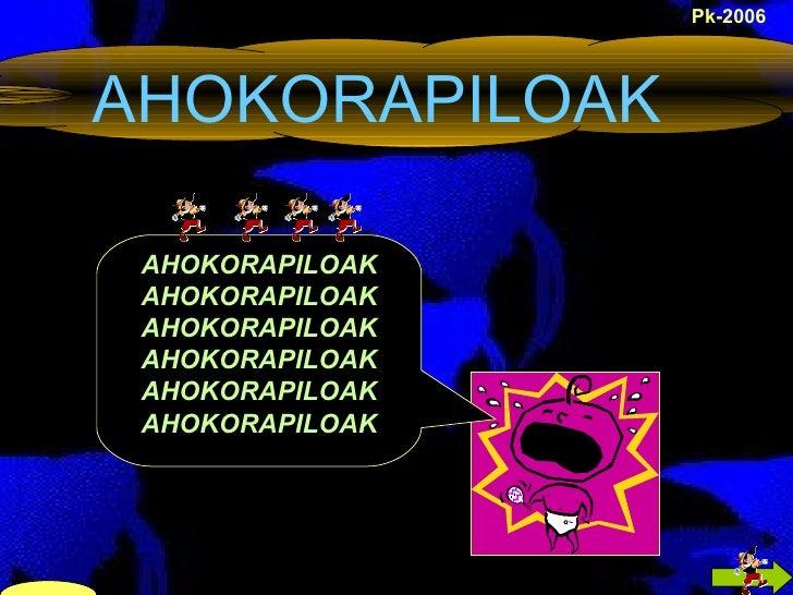 AHOKORAPILOAK Pk-2006 AHOKORAPILOAK AHOKORAPILOAK AHOKORAPILOAK AHOKORAPILOAK AHOKORAPILOAK AHOKORAPILOAK