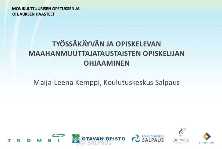 MONIKULTTUURISEN OPETUKSEN JAOHJAUKSEN HAASTEET           TYÖSSÄKÄYVÄN JA OPISKELEVAN       MAAHANMUUTTAJATAUSTAISTEN OPIS...