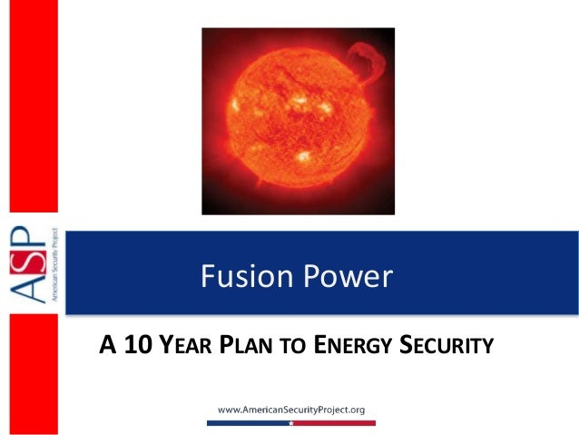 Fusion PowerA 10 YEAR PLAN TO ENERGY SECURITY