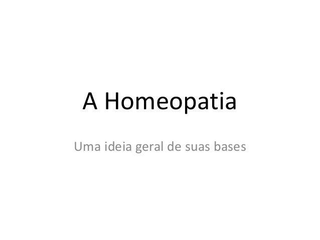 A Homeopatia Uma ideia geral de suas bases