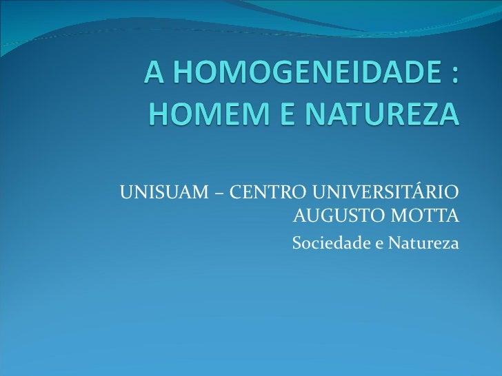 UNISUAM – CENTRO UNIVERSITÁRIO               AUGUSTO MOTTA               Sociedade e Natureza