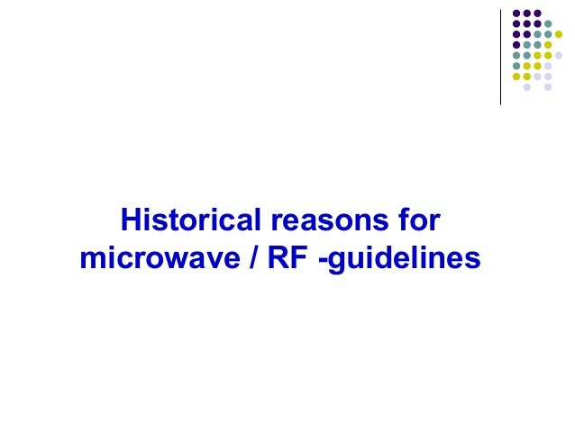 Historical reasons for microwave / RF -guidelines