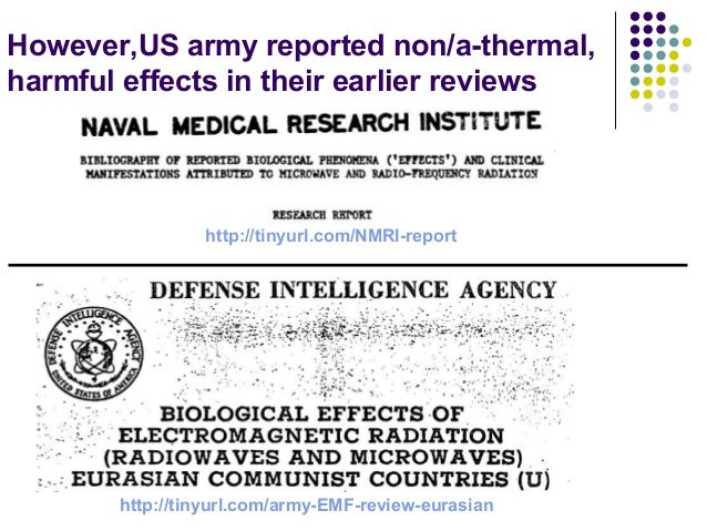 However,US army reported non/a-thermal, harmful effects in their earlier reviews http://tinyurl.com/army-EMF-review-eurasi...