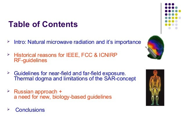 Table of Contents  Intro: Natural microwave radiation and it's importance  Historical reasons for IEEE, FCC & ICNIRP RF-...