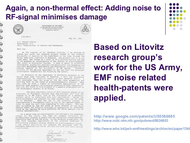 Based on Litovitz research group's work for the US Army, EMF noise related health-patents were applied. http://www.google....