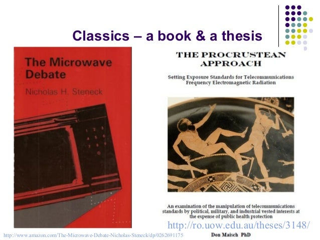 Classics – a book & a thesis http://ro.uow.edu.au/theses/3148/ http://www.amazon.com/The-Microwave-Debate-Nicholas-Steneck...