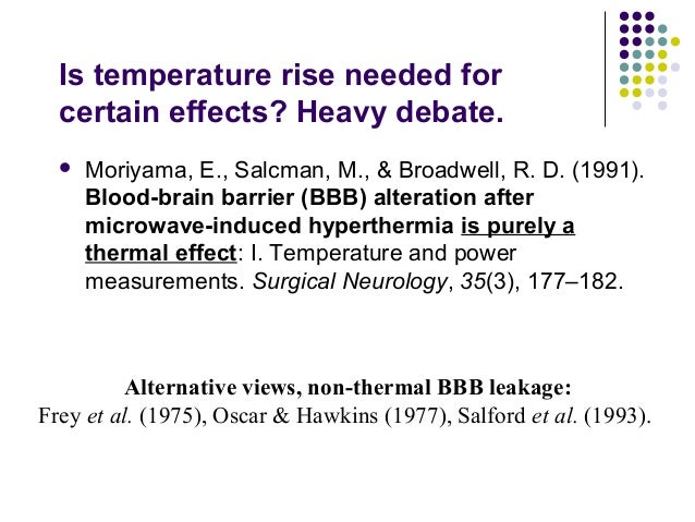 Is temperature rise needed for certain effects? Heavy debate.  Moriyama, E., Salcman, M., & Broadwell, R. D. (1991). Bloo...