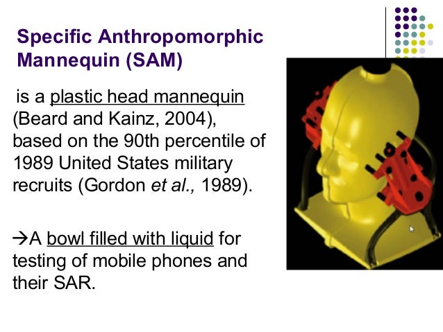 Specific Anthropomorphic Mannequin (SAM) is a plastic head mannequin (Beard and Kainz, 2004), based on the 90th percentile...