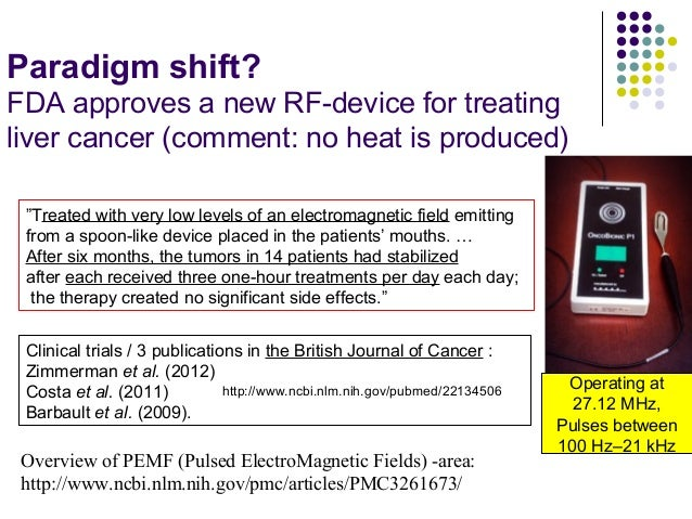 """Paradigm shift? FDA approves a new RF-device for treating liver cancer (comment: no heat is produced) """"Treated with very l..."""