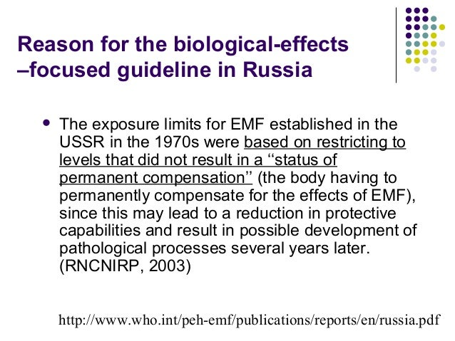 Reason for the biological-effects –focused guideline in Russia  The exposure limits for EMF established in the USSR in th...