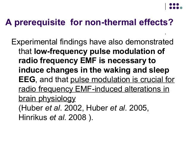 A prerequisite for non-thermal effects? Experimental findings have also demonstrated that low-frequency pulse modulation o...