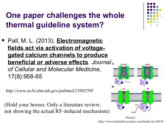 One paper challenges the whole thermal guideline system?  Pall, M. L. (2013). Electromagnetic fields act via activation o...