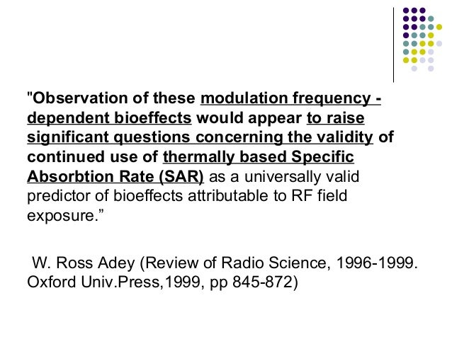 """""""Observation of these modulation frequency - dependent bioeffects would appear to raise significant questions concerning t..."""