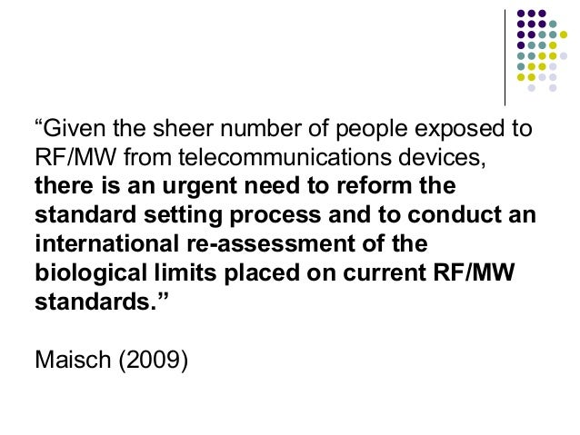"""""""Given the sheer number of people exposed to RF/MW from telecommunications devices, there is an urgent need to reform the ..."""